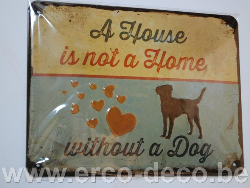 Metalen muurplaat  A HOUSE IS NOT A HOME  HOND